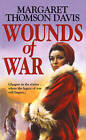 Wounds of War by Margaret Thomson Davis (Paperback, 2013)
