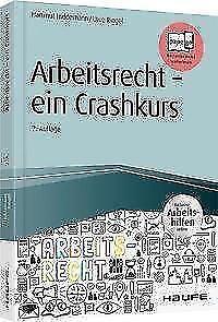 Arbeitsrecht Ein Crashkurs Inkl Arbeitshilfen Online Von Uwe