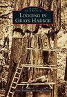 Logging in Grays Harbor by Brian Woodwick, Gene Woodwick (Paperback / softback, 2014)