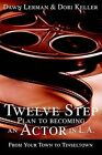 Twelve Step Plan to Becoming an Actor in L.A.New 2004 Edition by Dawn Lerman (Paperback / softback, 2004)