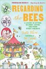 Regarding the Bees: A Lesson, in Letters, on Honey, Dating, and Other Sticky Subjects by Kate Klise (Paperback, 2009)