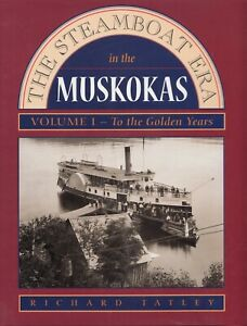 The-Steamboat-Era-in-the-Muskokas-Vol-I-by-Richard-Tatley-To-the-Golden-Years
