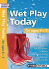 Wet Play Today: For Ages 5-7 by Andrew Brodie, Judy Richardson (Paperback, 2005)