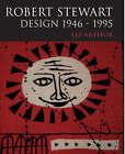 Robert Stewart: Design 1946-95 by Liz Arthur (Paperback, 2003)