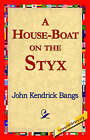 A House-Boat on the Styx by John Kendrick Bangs (Paperback / softback, 2006)
