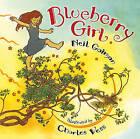 Blueberry Girl by Neil Gaiman (Hardback, 2009)