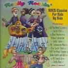 Really Rockin Classic Rock for Kids by Kids 2005 CD