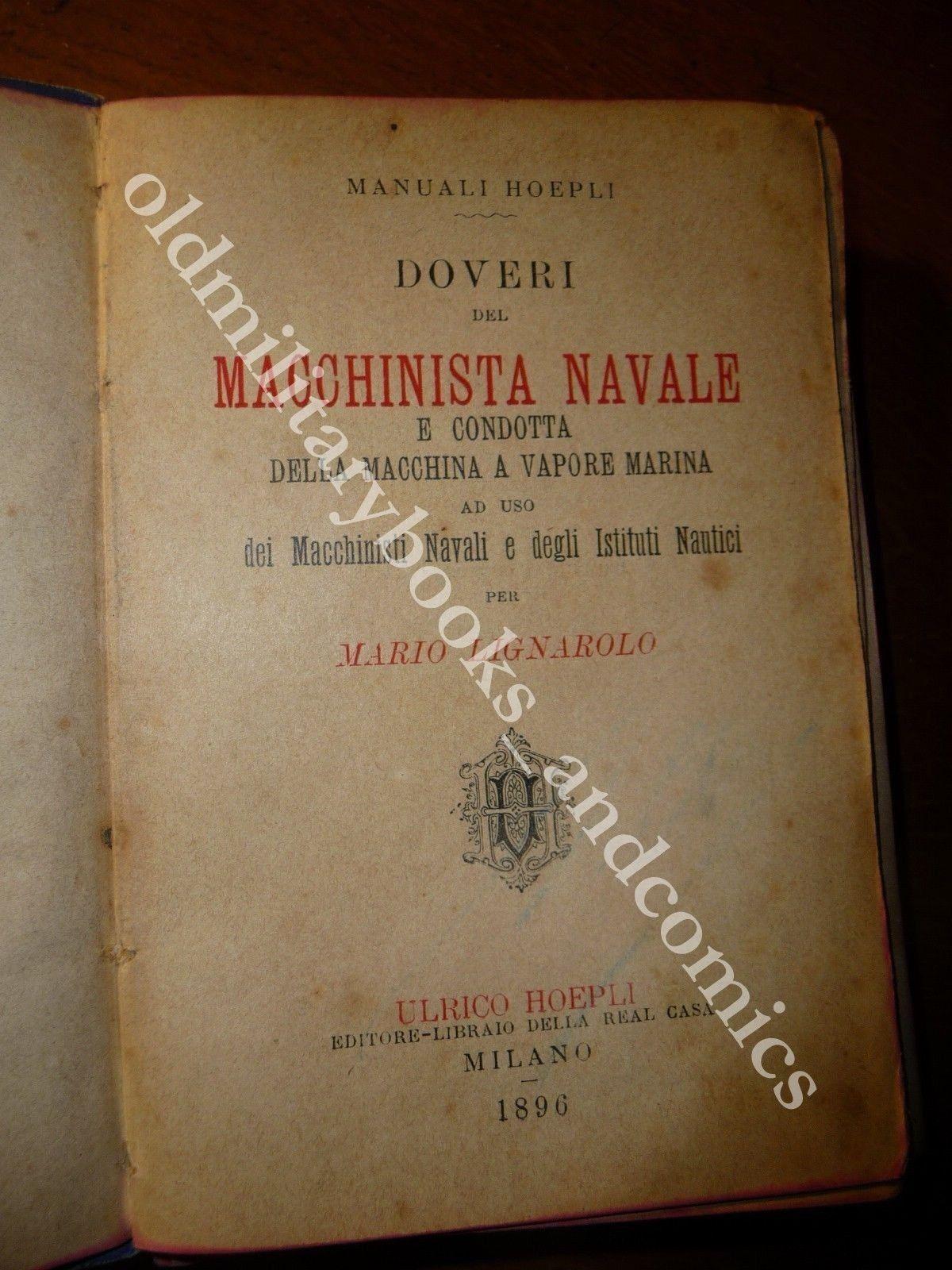 DOVERI DEL MACCHINISTA NAVALE E CONDOTTA DELLA MACCHINA A VAPORE MARINA 1896
