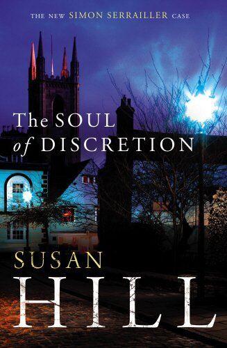 1 of 1 - The Soul of Discretion: Simon Serrailler Book 8,Susan Hill