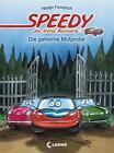 Speedy, das kleine Rennauto - Die geheime Mutprobe von Nadja Fendrich (2014, Gebundene Ausgabe)