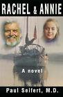 Rachel & Annie by Paul Seifert (Paperback / softback, 2001)