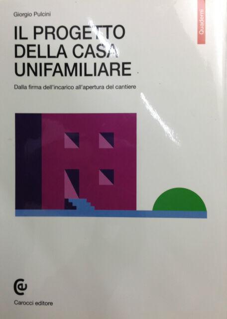 (Architettura) IL PROGETTO DELLA CASA UNIFAMILIARE  Di G. Pulcini  Carocci 1988