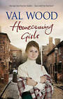 Homecoming Girls by Val Wood (Paperback, 2011)