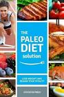 Paleo Diet Solution Lose Weight and Regain Your Vitality by Stockton Press
