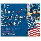 The Story of the Star Spangled Banner by Patricia A. Pingry (2005, Board Book)