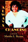 Always Changing by Marsha L Bryant (Paperback / softback, 2004)