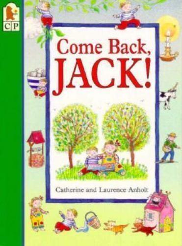 Come Back, Jack! Anholt, Catherine, Anholt, Laurence Paperback Used - Good