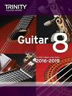 Guitar Exam Pieces Grade 8 2016-2019 by Trinity College London (Paperback, 2015)