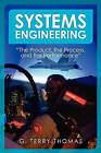 Systems Engineering  The Product, the Process, and the Performance by Booksurge Publishing (Paperback / softback, 2010)