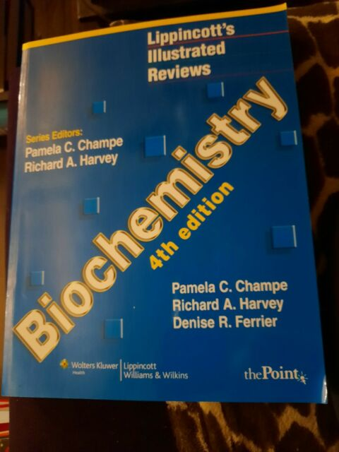 Biochemistry 4th edition (Lippincott's Illustrated Reviews)  by D. R. Ferrier