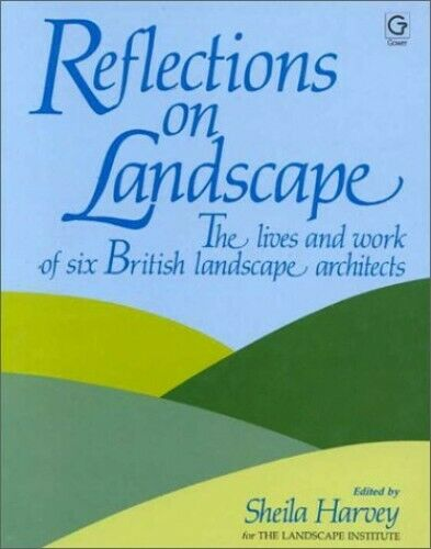 Reflections on Landscape: Lives and Work of Six Br... by Harvey, Sheila Hardback