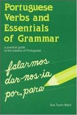 Portuguese Verbs And Essentials of Grammar: A Practical Guide to the Mastery of