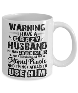 To My Wife Coffee Mug Cup Funny Gift For Her From Crazy Husband Anger Issues m89