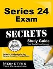 Series 24 Exam Secrets Study Guide : Series 24 Test Review for the General Securities Principal Exam (2015, Paperback)