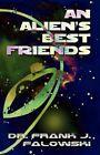 An Alien's Best Friends by Frank J Falowski, Dr Frank J Falowski (Paperback / softback, 2012)