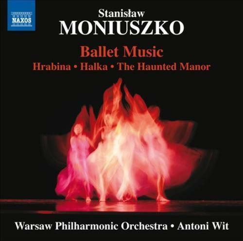 STANISLAW MONIUSZKO: BALLET MUSIC - HRABINA, HLAKA, THE HAUNTED MANOR NEW CD