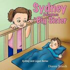 Sydney Becomes a Big Sister by Dianne Branch (Paperback, 2011)