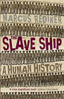 The Slave Ship: A Human History by Marcus Rediker (Paperback, 2008)