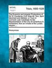 The Eccentric and Singular Productions of Sir W. Courtenay, K.M. Alias Mr. Tom, Spirit Merchant and Maltster, or Truro in Cornwall; Late Candidate for the Representation of the City of Canterbury in Parliament; Now an Inmate of the Lunatic Asylym, ... by Anonymous (Paperback / softback, 2012)