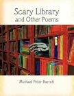Scary Library and Other Poems 9781463412197 by Michael Peter Barrett Paperback