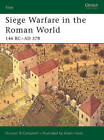 Siege Warfare in the Roman World: 146 BC-AD 378 by Duncan B. Campbell (Paperback, 2005)