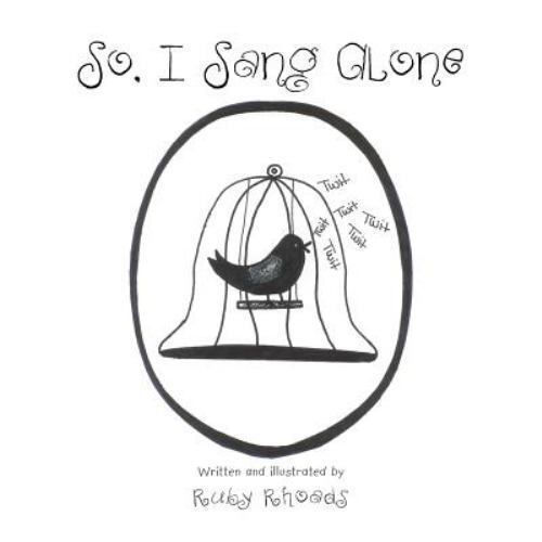 So, I Sang Alone by Ruby Rhoads (2015, Trade Paperback