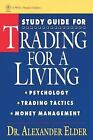 Wiley Finance: Trading for a Living : Psychology, Trading Tactics, Money Management 9 by Alexander Elder (1993, Paperback, Student Edition of Textbook)