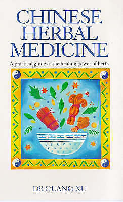 """""""VERY GOOD"""" Chinese Herbal Medicine: A Practical Guide to the Healing Power of H"""