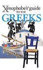 The Xenophobe's Guide to the Greeks by Alexandra Fiada (Paperback, 2010)
