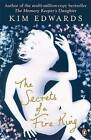 The Secrets of a Fire King by Kim Edwards (Paperback, 2007)