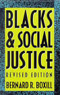 Blacks and Social Justice by Bernard R. Boxill (Paperback, 1992)