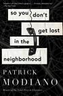 So You Don't Get Lost in the Neighborhood by Patrick Modiano (Paperback, 2016)