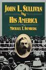 John L. Sullivan and His America by Michael T. Isenberg (Paperback, 1994)