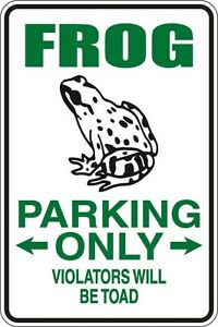 Metal-Sign-Frog-Parking-Only-Violators-Will-Be-Toad-8-x-12-Aluminum-S045