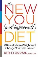 The New You and Improved Diet: 8 Rules to Lose Weight and Change Your Life Forev