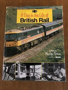 A Day In The Life Of British Rail - M Brown - HARDBACK RAILWAY BOOK VINTAGE