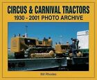 Circus and Carnival Tractors 1930-2001 by Bill Rhodes (Paperback, 2002)