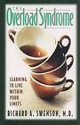 Overload Syndrome: Learning to Live with Your Limits by Richard A. Swenson (Paperback, 1999)