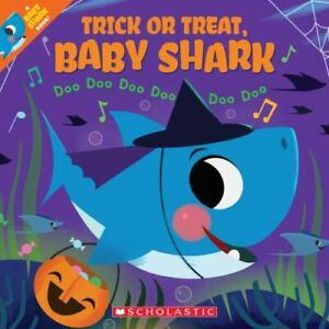 Trick or Treat, Baby Shark!: Doo Doo Doo Doo Doo Doo [A Baby Shark Book]