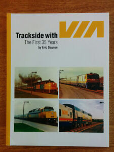 TRACKSIDE WITH VIA Passenger Rail Canada The First 35 years By Eric Gagnon